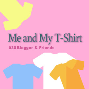 Me and my T-Shirt - ü30Blogger & Friends