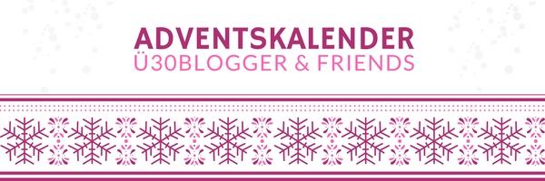Weihnachten - Adventskalender ü30 blogger & friends