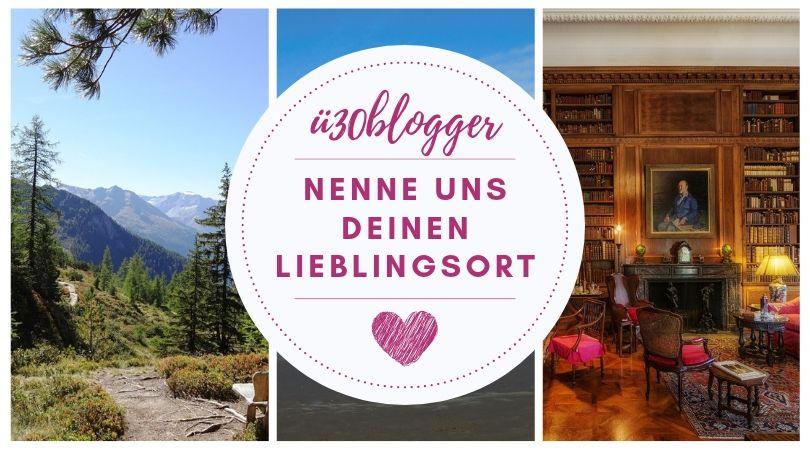 ü30blogger Blogparade Lieblingsorte