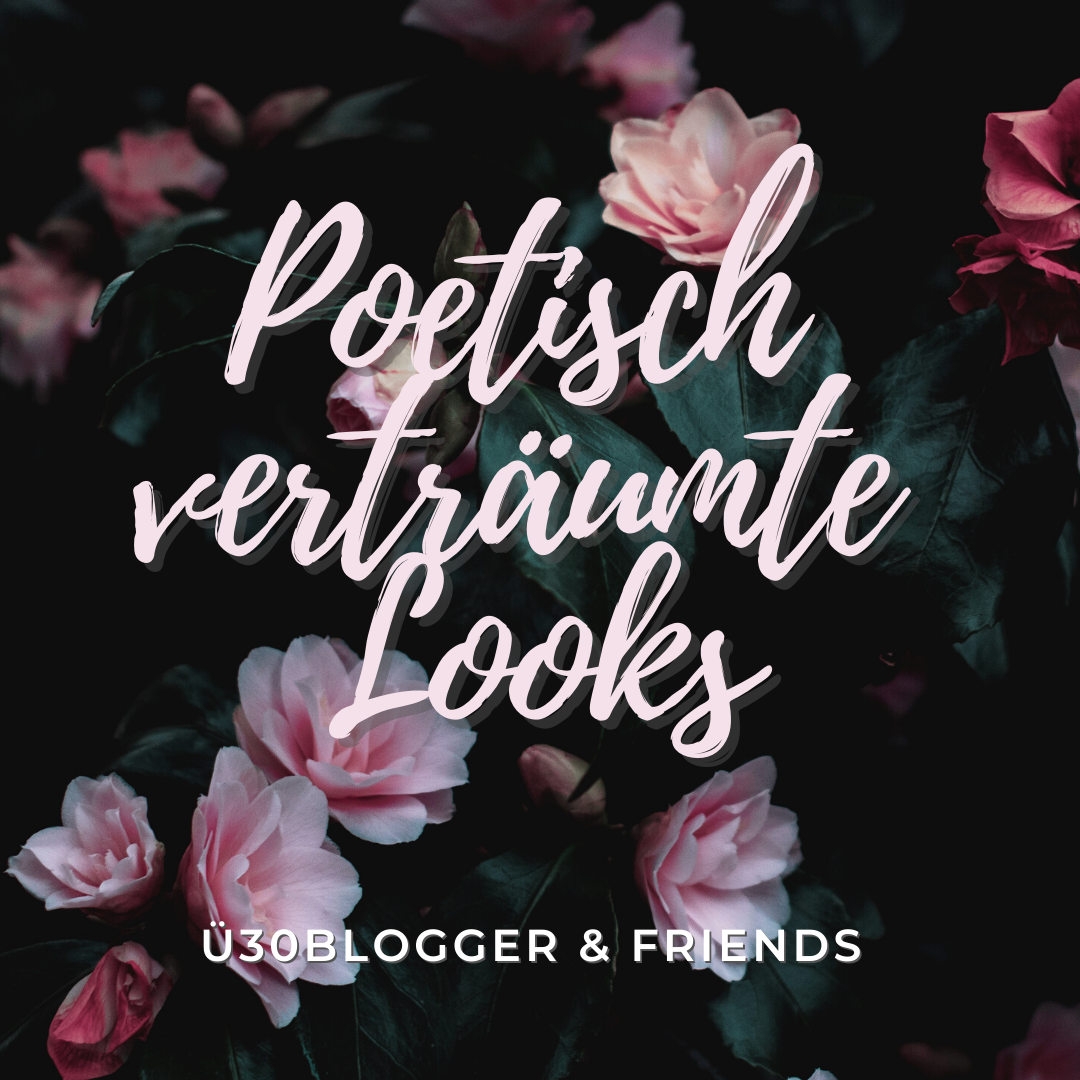 Poetisch verträumte Looks - ü30blogger & friens